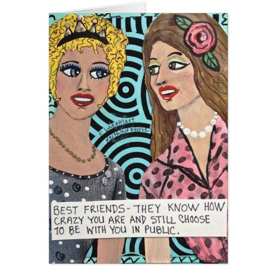 TARJETA NOTECARD-BEST FRIENDS-THEY SABEN LOCO USTED ES