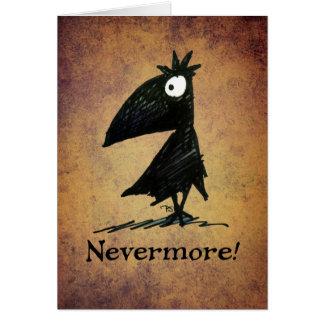 Tarjeta ¡Nunca más! Cuervo negro divertido Edgar Allen Poe