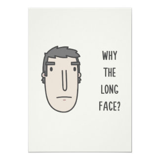 Tarjeta ¿Por qué la cara larga?