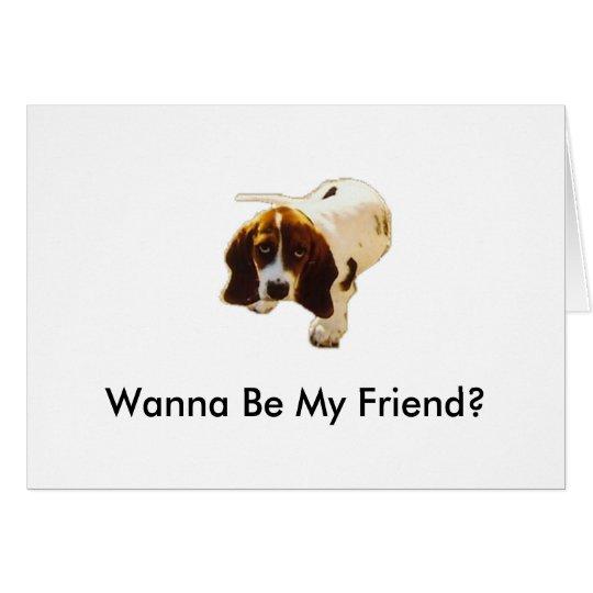 Tarjeta ¿Puppy_Look a solas, quiere ser mi amigo?