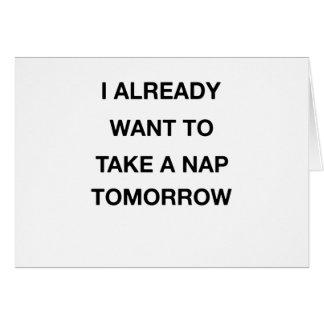 Tarjeta quiero ya tomar una siesta mañana