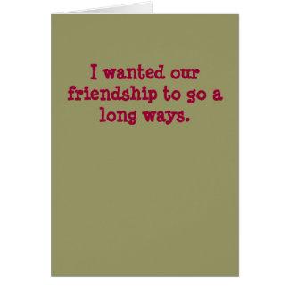 Tarjeta Quisiera que nuestra amistad fuera las maneras