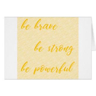Tarjeta sea valiente sea fuerte sea potente