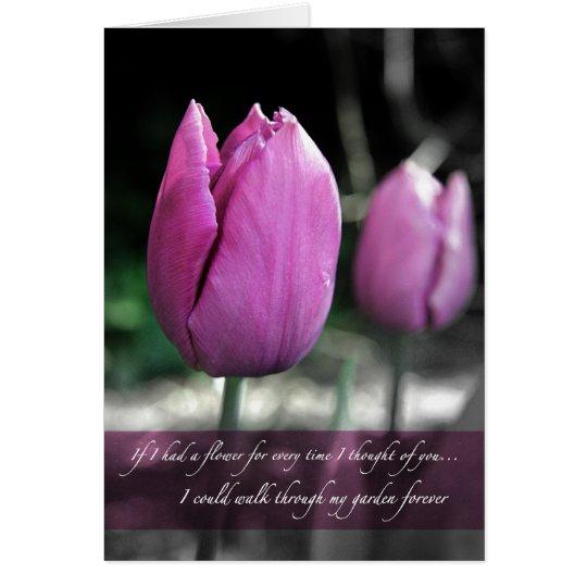 Tarjeta Si tenía una flor cada vez I pensado en usted la