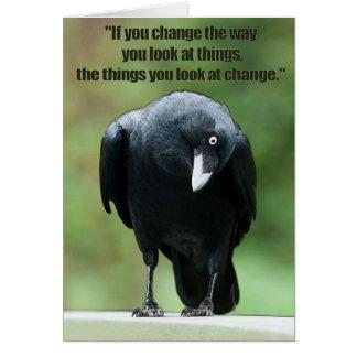 Tarjeta Si usted cambia la manera usted mira cosas…