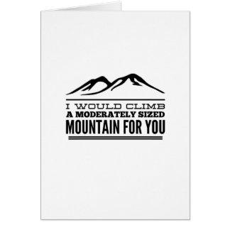 Tarjeta Subiría una montaña para usted