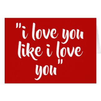Tarjeta Te amo como te amo