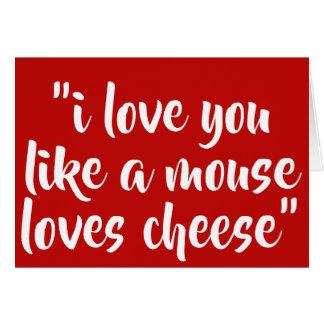 Tarjeta Te amo como un ratón ama el queso