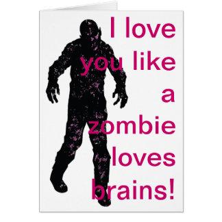 Tarjeta ¡Te amo como un zombi ama cerebros!