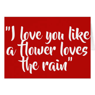 Tarjeta Te amo como una flor ama la lluvia