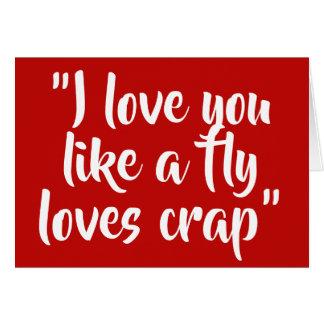 Tarjeta Te amo como una mosca ama la mierda