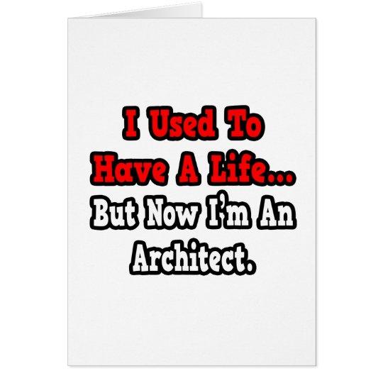 Tarjeta Tenía un arquitecto de la vida…