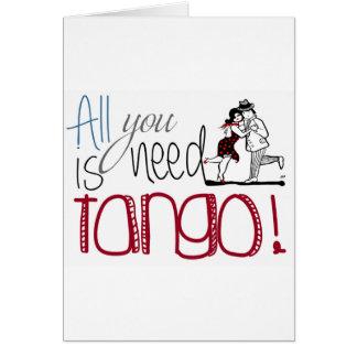 Tarjeta Toda lo que usted necesita es cita del tango