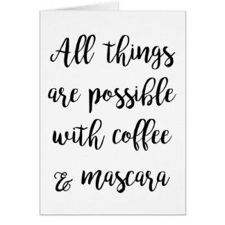 Tarjeta Todas las cosas son posibles con café y rimel