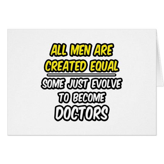 Tarjeta Todos los hombres son doctores creados del igual…