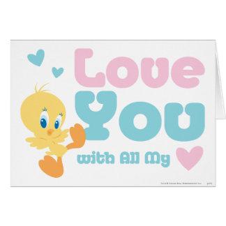 "Tarjeta Tweety ""amor usted con todo mi corazón """
