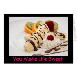 Tarjeta Usted hace el dulce de la vida - postre delicioso