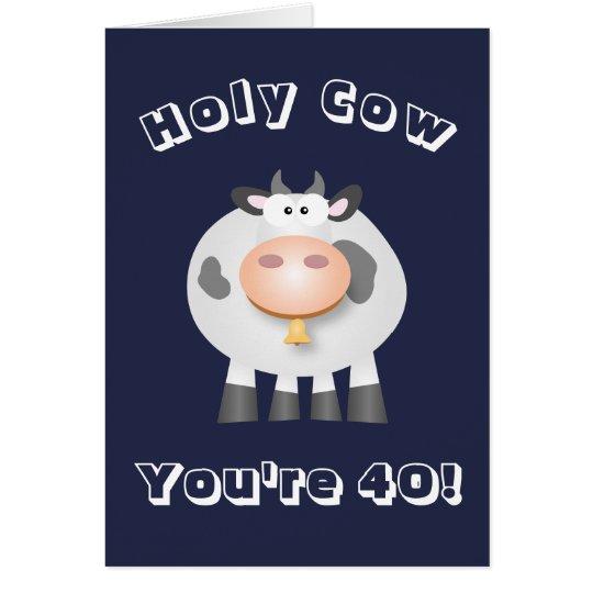 Tarjeta ¡Vaca santa usted es 40! Divertido sobre el