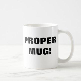 ¡Taza apropiada! Taza De Café