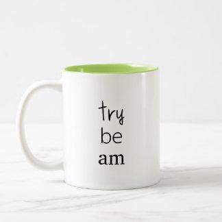 Taza Bicolor Apenas sea el que usted intenta ser no es que