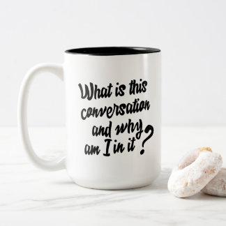 Taza Bicolor ¿Cuál es esta conversación y porqué son yo en