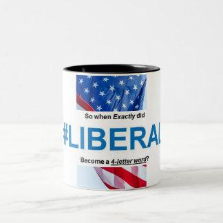 """Taza Bicolor """"Cuando hizo al liberal se convierte una palabra"""