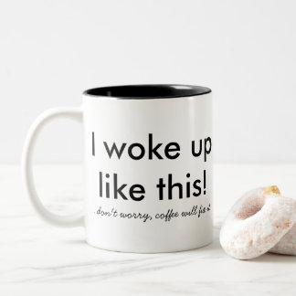 Taza Bicolor ¡Desperté como esto! … no se preocupe