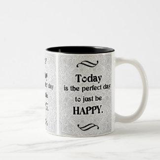 Taza Bicolor El hoy es el día perfecto - Quote´s positivo
