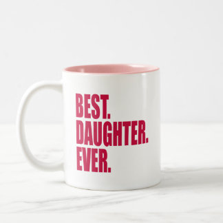Taza Bicolor El mejor. Hija. Nunca. (rosa)