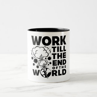 Taza Bicolor El trabajo labra el extremo del mundo