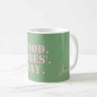 Taza De Café Afirmación del día de la sensación del rosa en