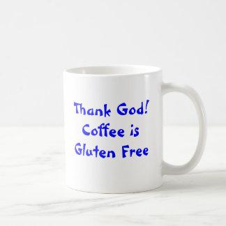 Taza De Café ¡Agradezca a dios! El café es gluten libre