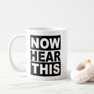 Taza De Café Ahora oiga esto