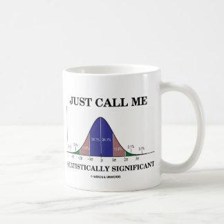 Taza De Café Apenas llámeme estadístico significativo