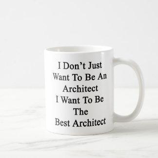 Taza De Café Apenas no quiero ser arquitecto que quiero ser