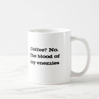 Taza De Café ¿Café? Sangre de No.The de mis enemigos