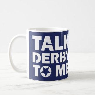 Taza De Café Charla Derby a mí, diseño del chica de Derby del
