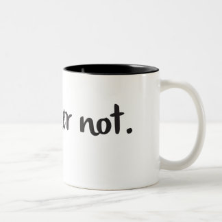 """Taza de café + Cita sarcástica """"que no bastante """""""
