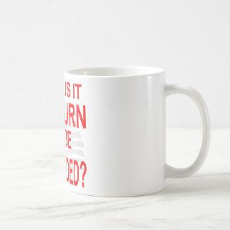 Taza De Café Cuando está mi vuelta que se ofenderá