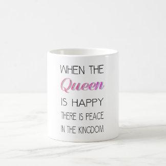 Taza De Café Cuando la reina es feliz - divertido cite