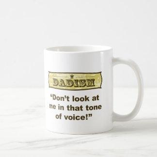 Taza De Café ¡Dadism - no me mire en ese tono de la voz!