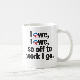 Taza De Café Debo, yo debo, tan apagado al trabajo que voy