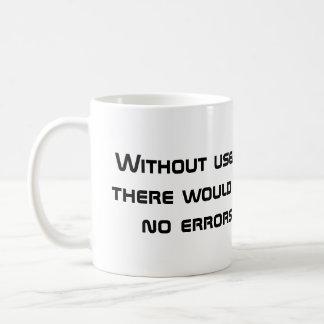 Taza de café del error del usuario
