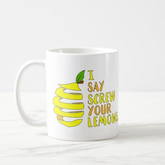 Taza De Café ¡Digo el tornillo su CAFÉ de los limones… GIMME!
