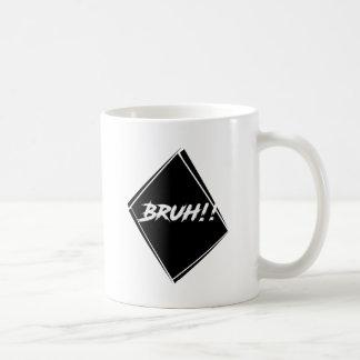"""Taza De Café Diseño de la palabra de """"Bruh"""""""
