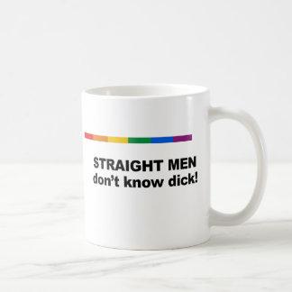 Taza De Café Don&apos de los hombres rectos; t sabe el dick