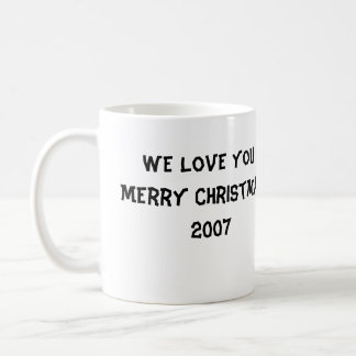Taza De Café ¡DSCI0871, le amamos! ¡Felices Navidad! 2007