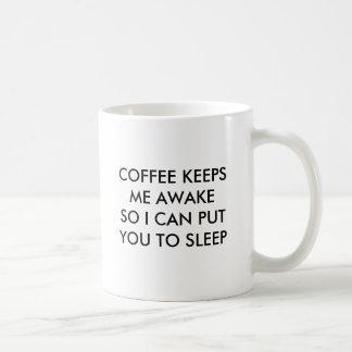 TAZA DE CAFÉ EL CAFÉ ME MANTIENE DESPIERTO ASÍ QUE PUEDO