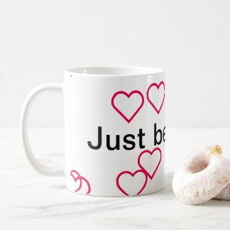 """Taza De Café ¡el caneca """"apenas sea feliz!"""