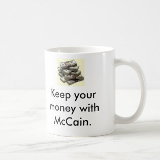 Taza De Café El dinero, dinero, guarda su dinero con McCain.,